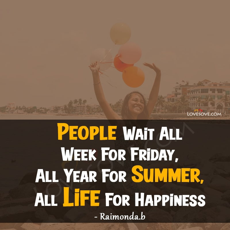 positive friday quotes, fabulous friday quotes, funny friday quotes for work, its friday quotes, blessed friday quotes, famous friday quotes, good morning happy friday quotes, Happy Friday Images, Inspirational Friday Morning Quotes, happy friday thoughts, friday quotes funny