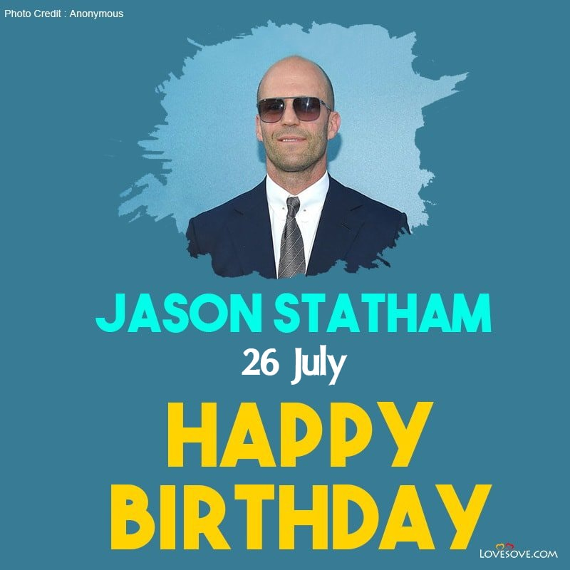 Jason Statham Quotes, Jason Statham Birthday Wishes, Status Images, Jason Statham Quotes, happy birthday image jason statham lovesove