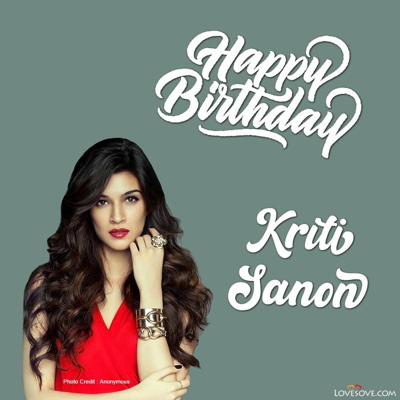 Birthday Kriti Sanon, Birthday Of Kriti Sanon, Happy Birthday Kriti Sanon, Quotes By Kriti Sanon, Quotes On Kriti Sanon,