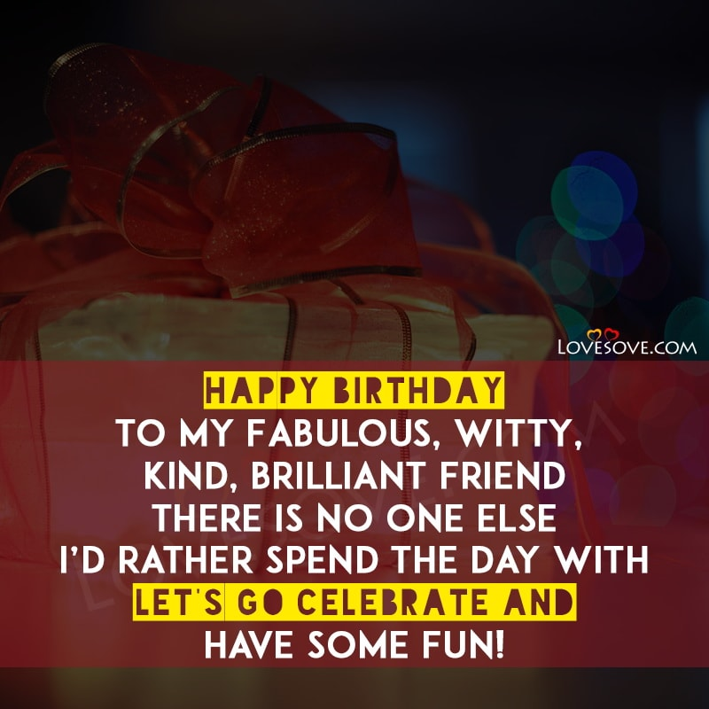 Happy Birthday My Friend Quotes Birthday Wishes Images