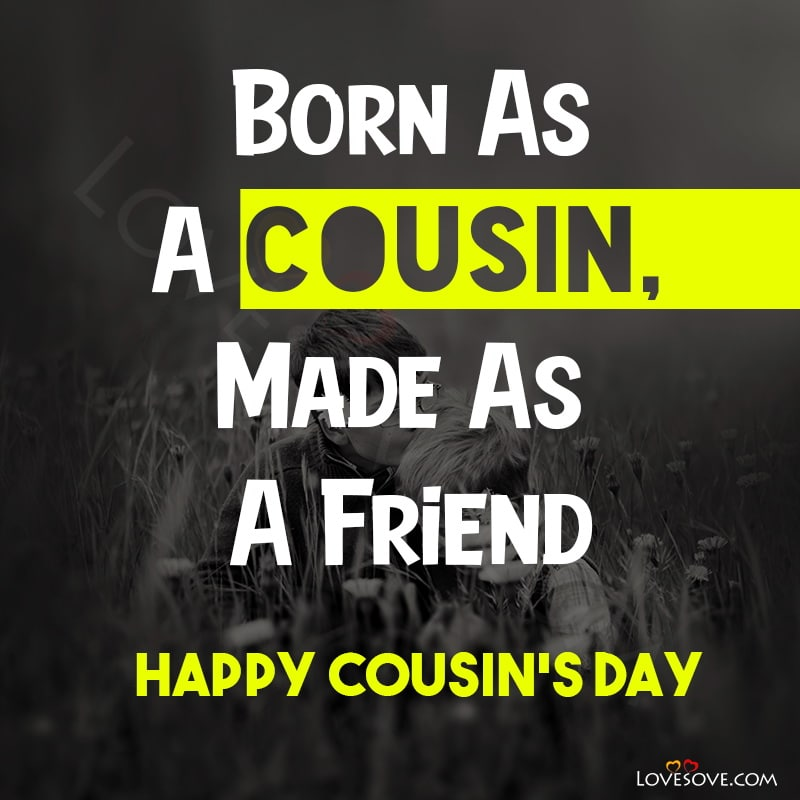 Happy Cousin's Day Status, Happy Cousin's Day Quotes, Happy Cousin's Day Message, Happy Cousins Day Messages, Happy Cousins Day,