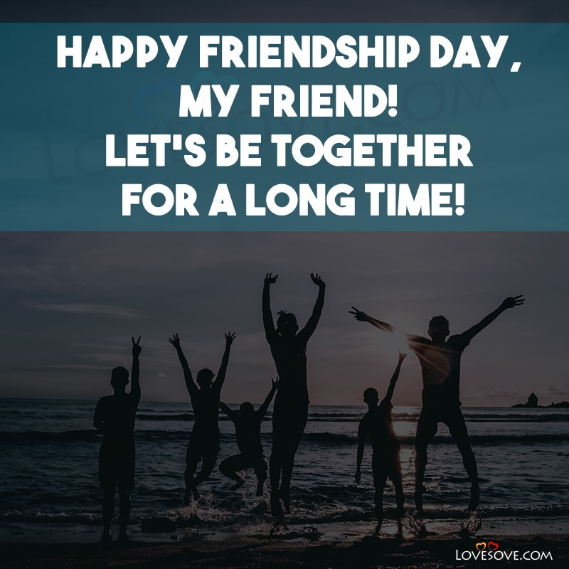 National Friendship Day Quotes, Happy National Friendship Day Quotes, Quotes For National Friendship Day, National Friendship Day 2020 Quotes, National Friendship Day Quotes In English, National Friendship Day Status, National Friendship Day Images,