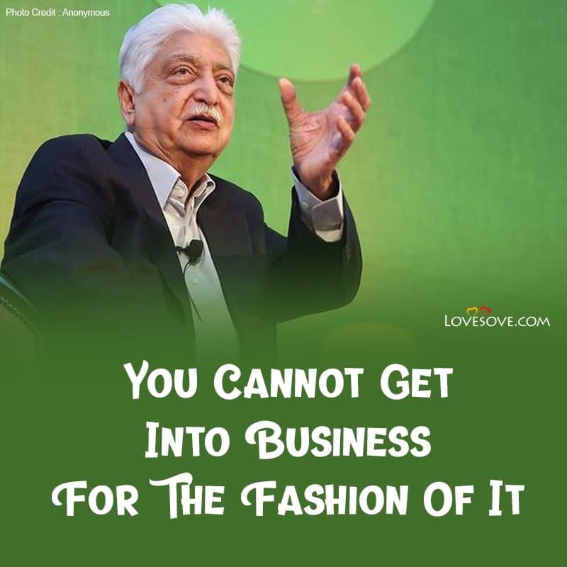 Azim Premji Inspirational Quotes, Quotes By Azim Premji, Famous Quotes Of Azim Premji, Famous Quotes By Azim Premji,