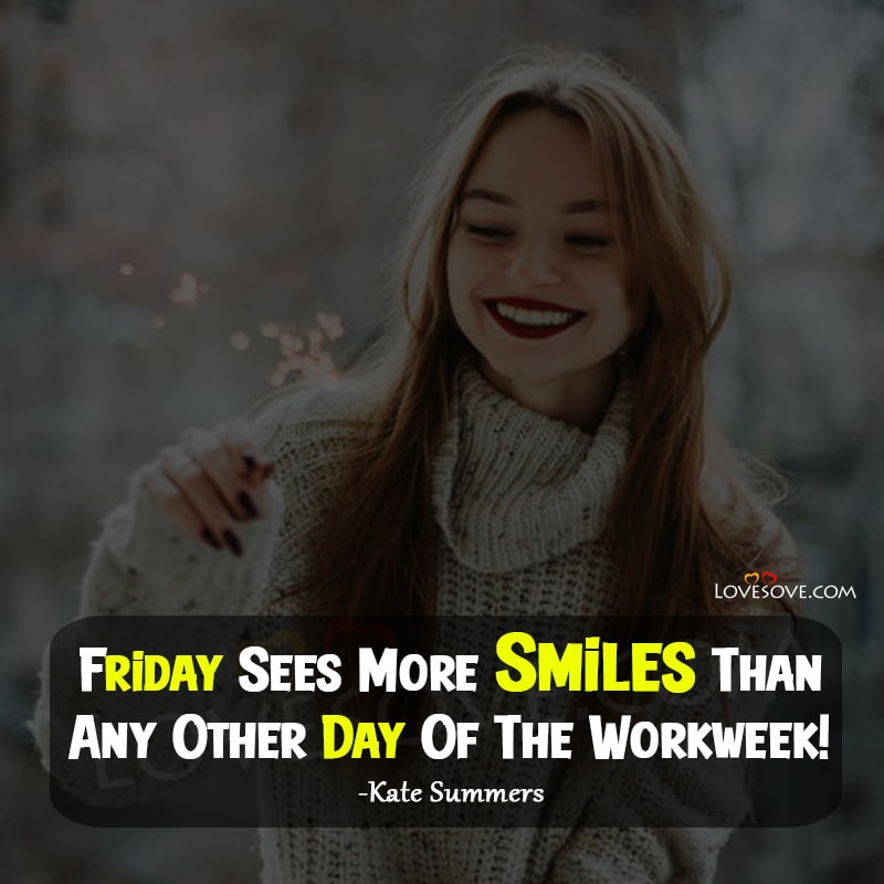 good morning happy friday quotes, Happy Friday Images, Inspirational Friday Morning Quotes, happy friday thoughts