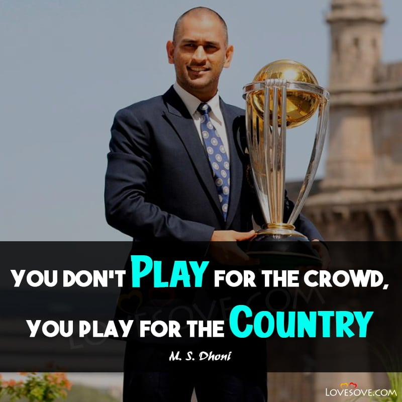 Top M. S. Dhoni Quotes, M. S. Dhoni's Motivating Status, M. S. Dhoni Thoughts Images, M S Dhoni Motivational Lines, M S Dhoni Quotes
