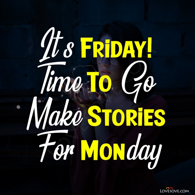 friday motivation, quotes for friday, friday morning quotes, funny friday quotes, friday quotes for work, friday work quotes, happy friday, friday thoughts, inspirational friday, quotes friday, friday the 13th quotes, happy friday funny, friday slogans