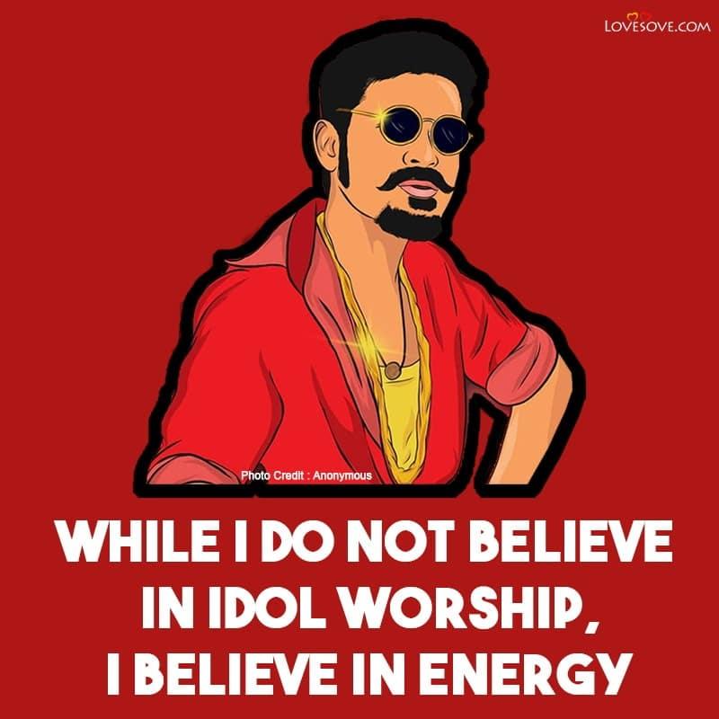 Quotes About Dhanush, Dhanush Motivational Quotes, Dhanush Movie Quotes,