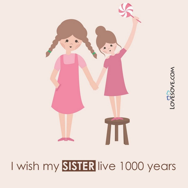 cute status for sister love, cute status on sister, cute birthday status for sister, cute status for my sister, cute fb status for sister, cute status for sister in english, cute sister status for facebook, best cute status for sister