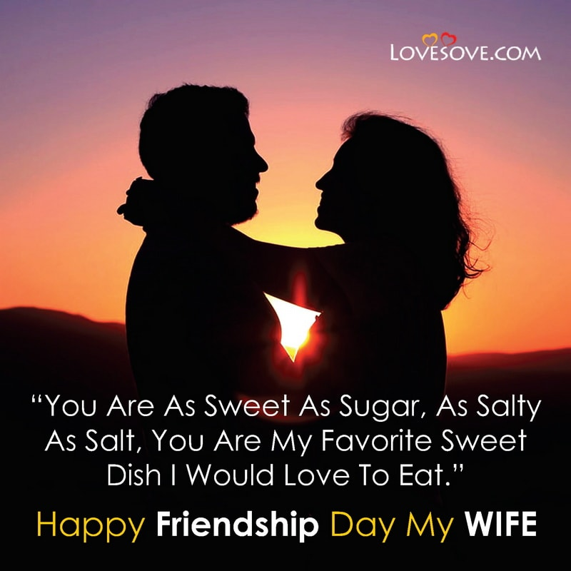 Friendship Day Wishes To Wife Images, Happy Friendship Day Wishes Quotes For Wife, Friendship Day Wishes For Wife, Happy Friendship Day Wishes For Wife,