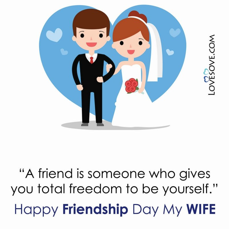 Friendship Day Wishes For My Wife, Friendship Day Wishes For Wife, Friendship Day Wishes For Wife, Happy Friendship Day Wishes For Wife, Friendship Day Wishes To My Wife, Friendship Day Status For Wife,