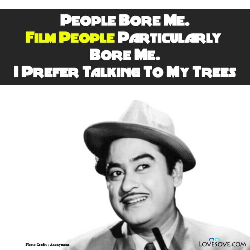 Kishore Kumar Quotes, Kishore Kumar Quotes In Hindi, Quotes About Kishore Kumar, Quotes By Kishore Kumar,