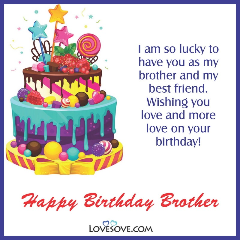 Happy Birthday Wishes For Brother 2 Line, Birthday Status For Brother, Birthday Status For Elder Brother, Birthday Status For Best Brother, Happy Birthday Status For Big Brother, Birthday Status For Little Brother, Birthday Status For Brother From Sister, Birthday Status For My Brother,
