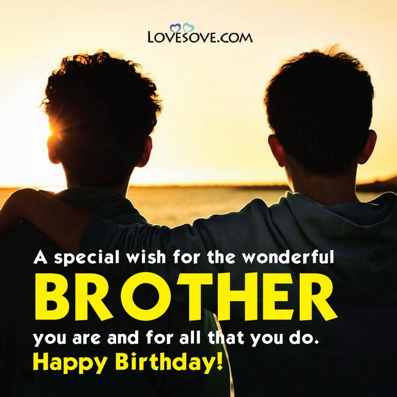 Happy Birthday Wishes For Brother 2 Line, Birthday Status For Brother, Birthday Status For Elder Brother, Birthday Status For Best Brother,