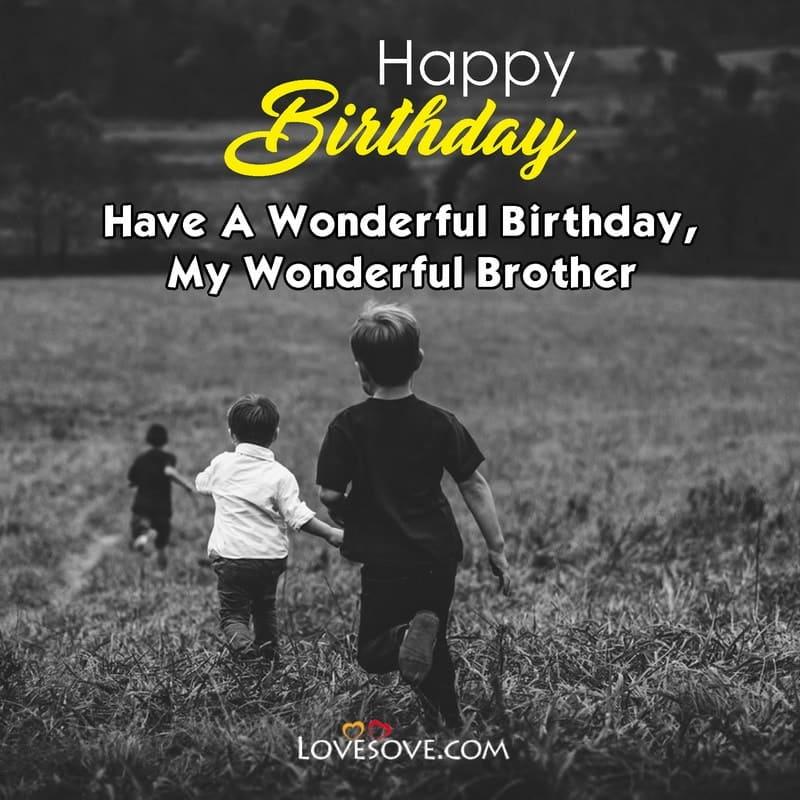 Birthday Status For Brother New, Birthday Status For Brother Funny, Birthday Status For Cute Brother, Birthday Status For Elder Brother In English, Birthday Status For Brother English,