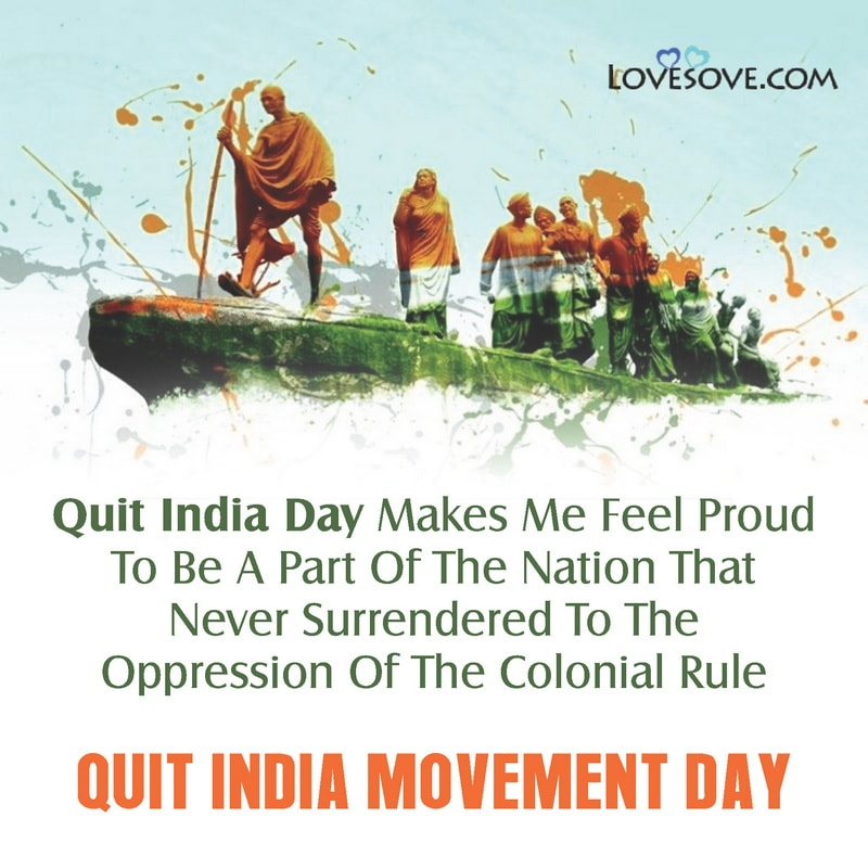 Quit India Day, Quit India Day Quotes, About Quit India Day, Quit India Day 9 August, Quit India Day Images,