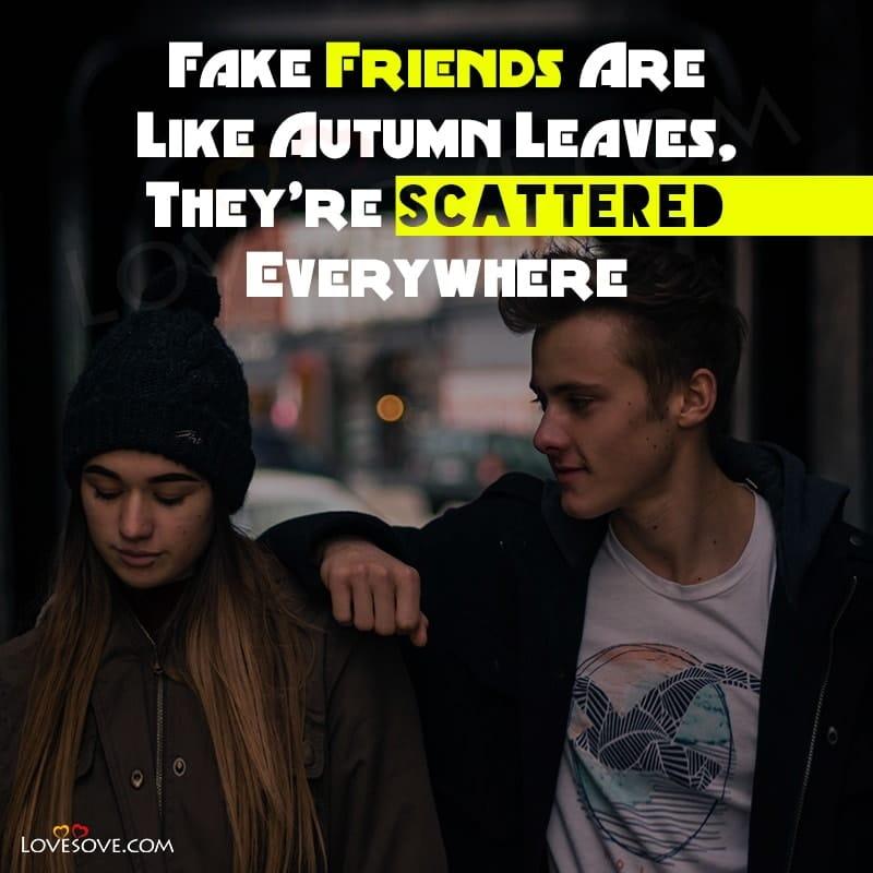 Fake Friends Attitude Status, Fake Friends Status Pic, Fake Friend In Life Status, Fake Friends For Status, Attitude Status For Fake Friends, Fake Friends Status English,
