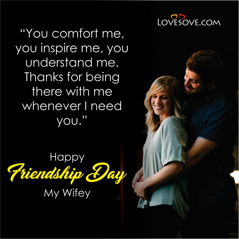 Happy Friendship Day Quotes For Wife,, Friendship Day Quotes For My Wife, Best Friendship Day Quotes For Wife, Friendship Day Quotes For Wife In English, Happy Friendship Day Quotes For Wife,