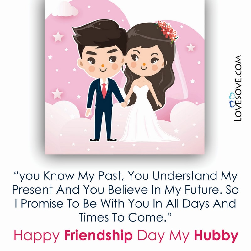 Friendship Day Wishes To Husband Images, Happy Friendship Day Wishes Quotes For Husband, Friendship Day Wishes For Husband, Happy Friendship Day Wishes For Husband,