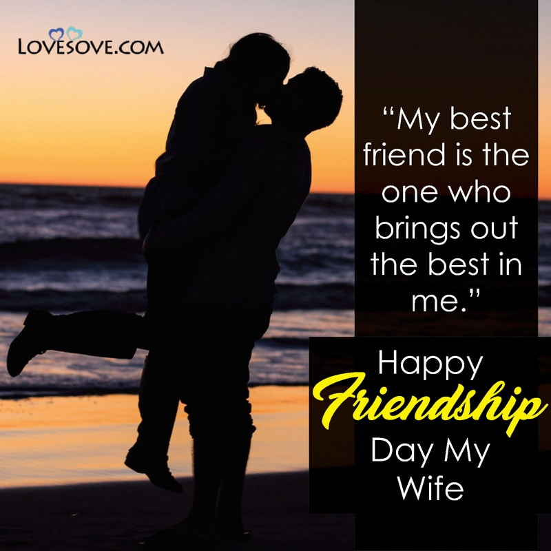 Happy Friendship Day Wishes Quotes For Wife, Happy Friendship Day Quotes To Wife, Friendship Day Quotes To Wife, Friendship Day Quotes On Wife, Best Quotes For Wife On Friendship Day, Funny Friendship Day Quotes For Wife, Friendship Day Quotes Images For Wife,
