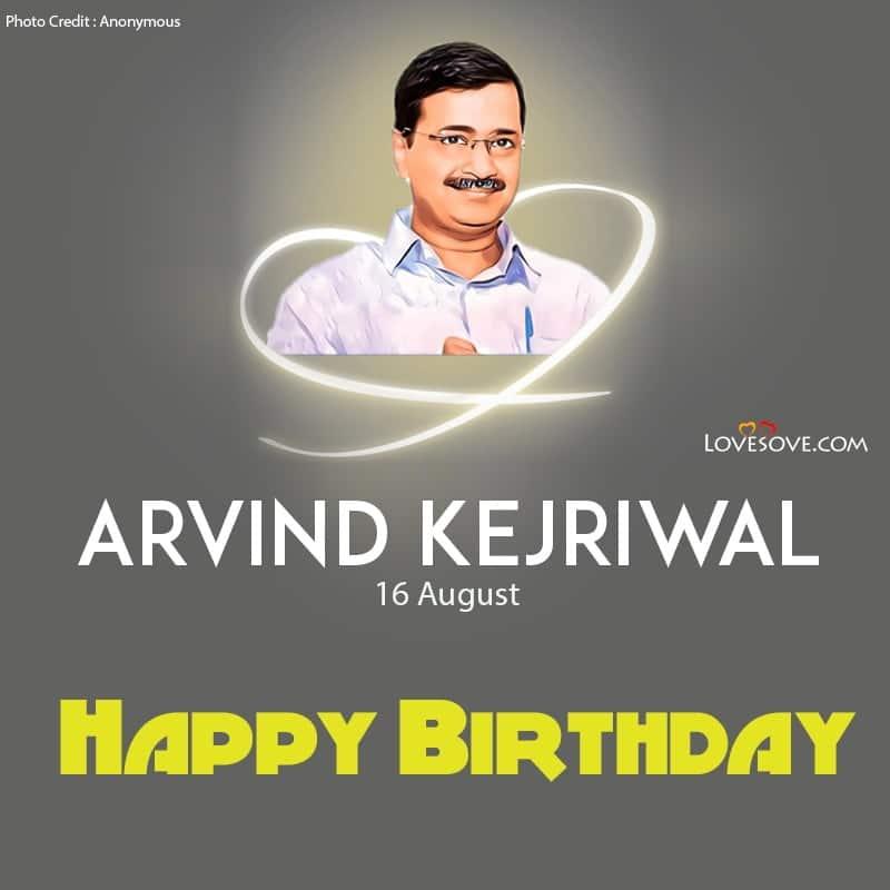 Arvind Kejriwal Birthday Wishes, Happy Birthday Arvind Kejriwal, Birthday Wishes For Arvind Kejriwal,