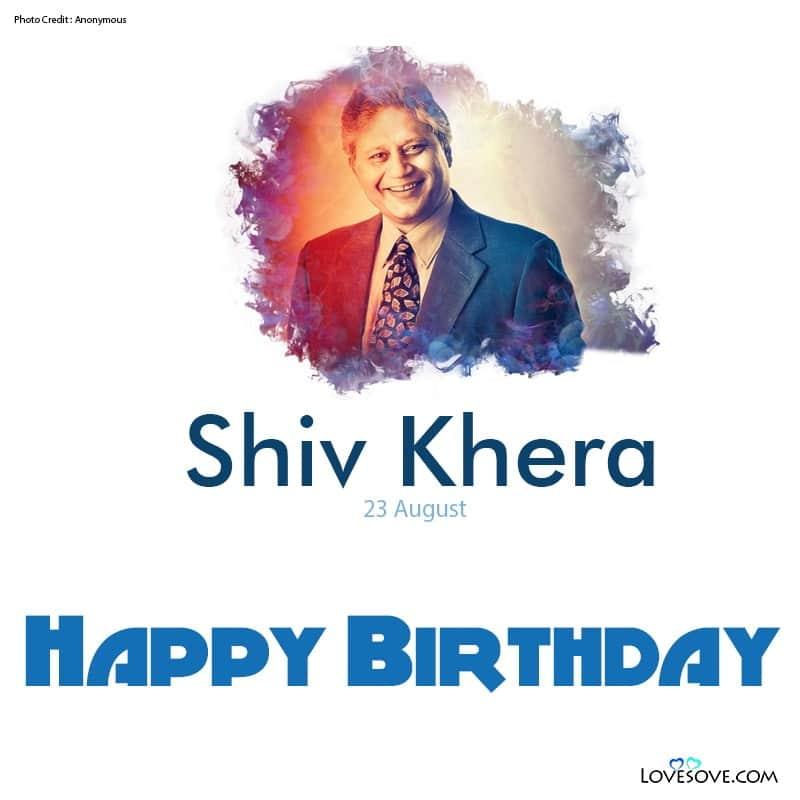 Shiv Khera, Shiv Khera You Can Win, Shiv Khera Quotes, Shiv Khera Motivational Quotes, Shiv Khera Thought, Shiv Khera Thoughts In English, Shiv Khera Pictures,