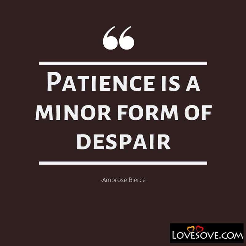 Patience Quotes, Quotes About Patience, Quotes On Patience, Patience Quotes Love, Patience Quotes For Love, Love Is Patience Quotes, Patience Motivational Quotes, Patience Quotes Images,