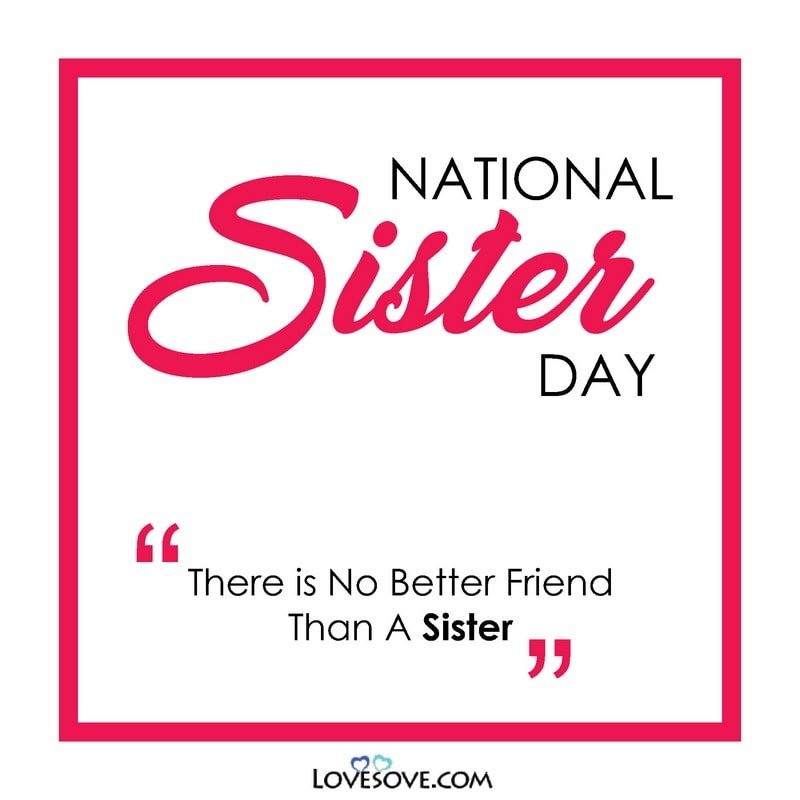National Sibling Day Sister Quotes, National Sibling Day Quotes For Sister, Quotes For National Sister Day, National Sister Day Messages, Images Of National Sister Day, National Sister Day 2020 Images,