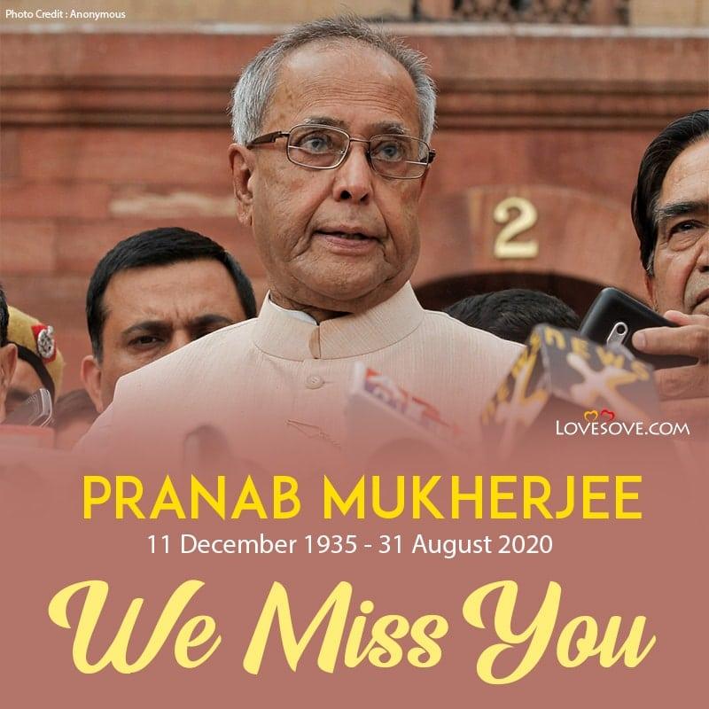 we love you Pranab Mukherjee sir. miss you Pranab Mukherjee, Pranab Mukherjee miss you, salute you sir Pranab Mukherjee, salute to Pranab Mukherjee