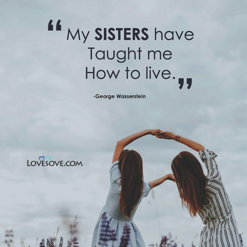 Best Sister Quotes With Images, Quotes On Sister In English, Your The Best Sister Ever, Best Lines On Sister For Whatsapp Status, Best Sister Relationship Quotes, Best Lines On Sister