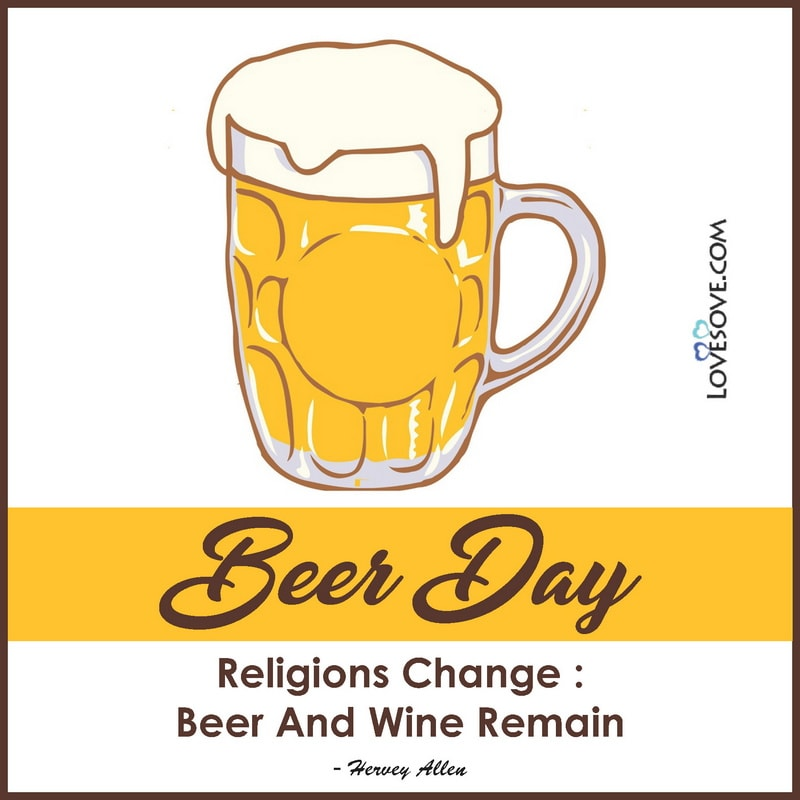 Beer Day Quotes, International Beer Day Quotes, International Beer Day Images, International Beer Day Wishes
