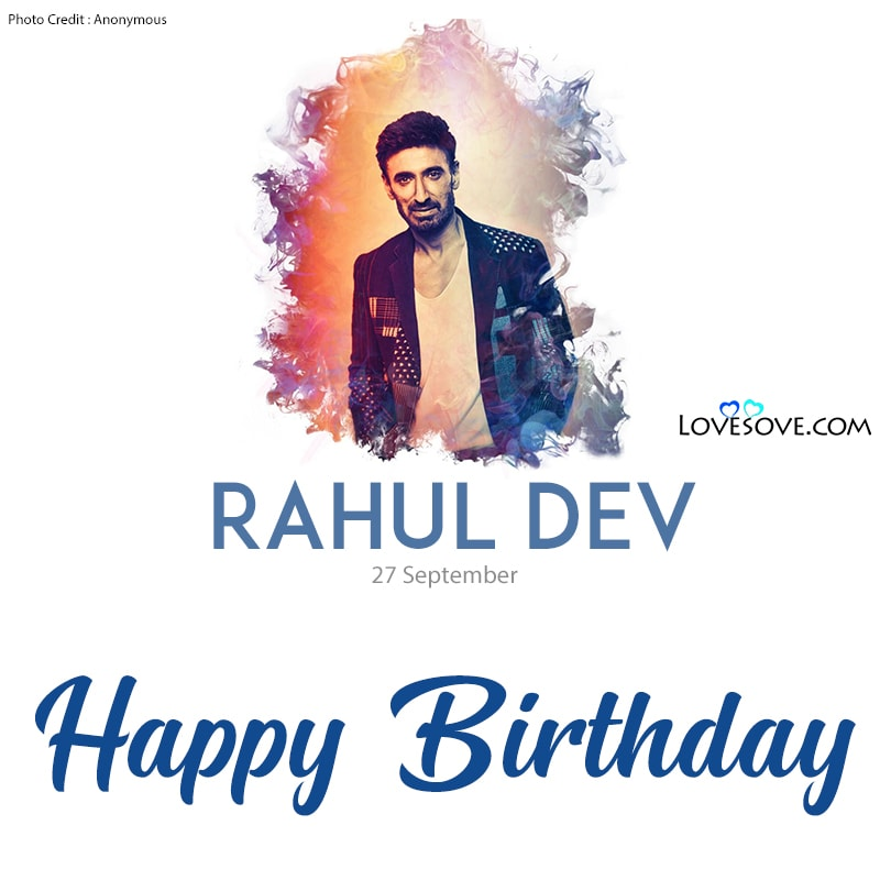 Rahul Dev Birthday Wishes, Happy Birthday Rahul Dev, Birthday Wishes For Rahul Dev,