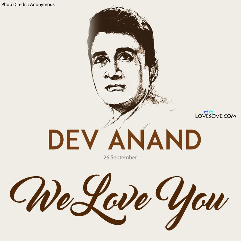 Dev Anand, Dev Anand Quotes, Dev Anand Status, Dev Anand Thoughts, Dev Anand Dialogues, Dev Anand Filmy Dialogues, देव आनंद के डायलॉग्स,