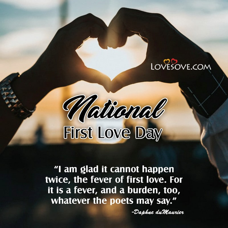 National First Love Day, Happy National First Love Day, National First Love Day 2020, National First Love Day Quotes,