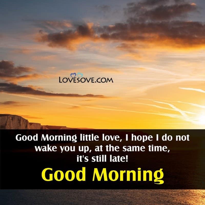 Love to good my say morning Good Morning