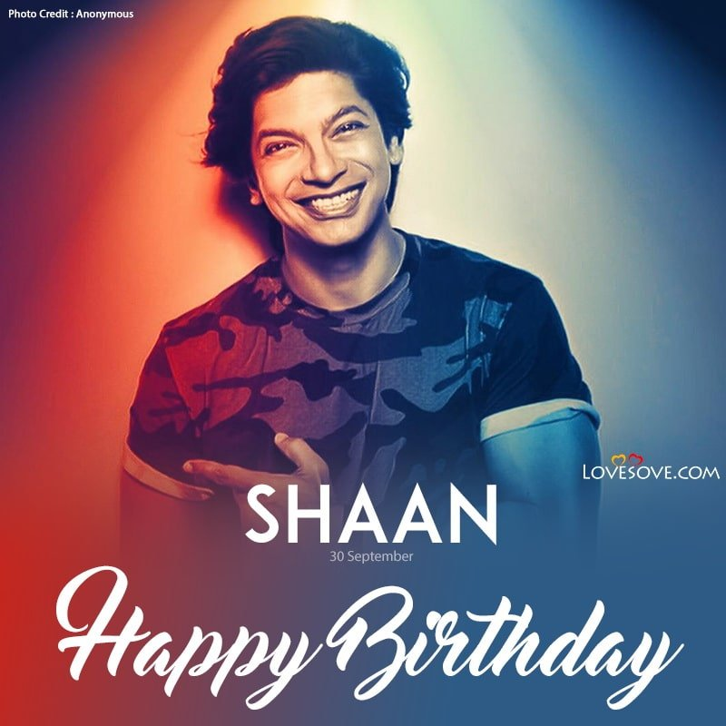 Shaan Birthday Wishes, Happy Birthday Shaan, Birthday Wishes For Shaan,