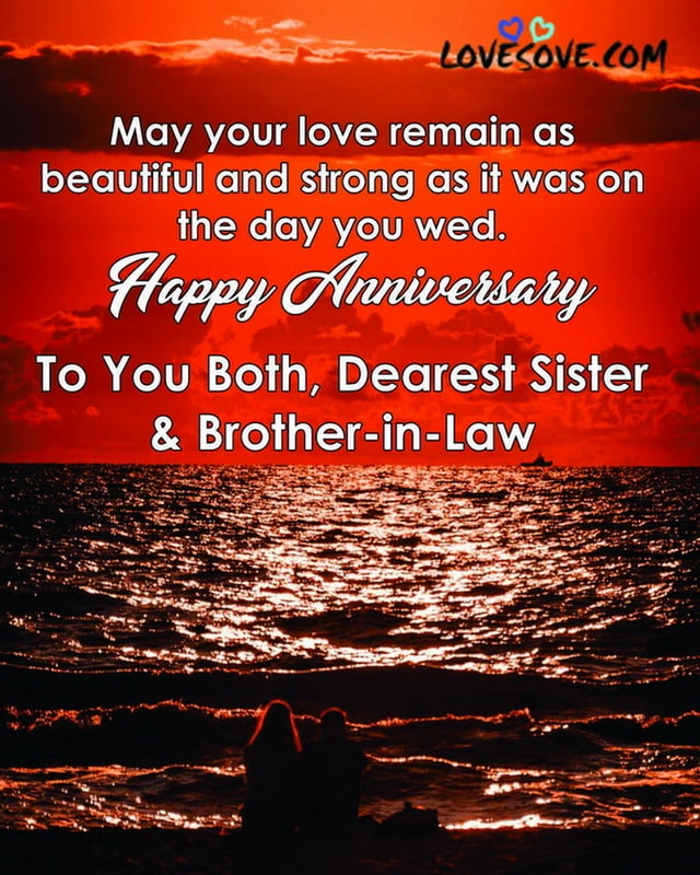 Happy Marriage Anniversary Sister And Brother In Law Quotes Wishes Sister, you are my everything and even more. happy marriage anniversary sister and