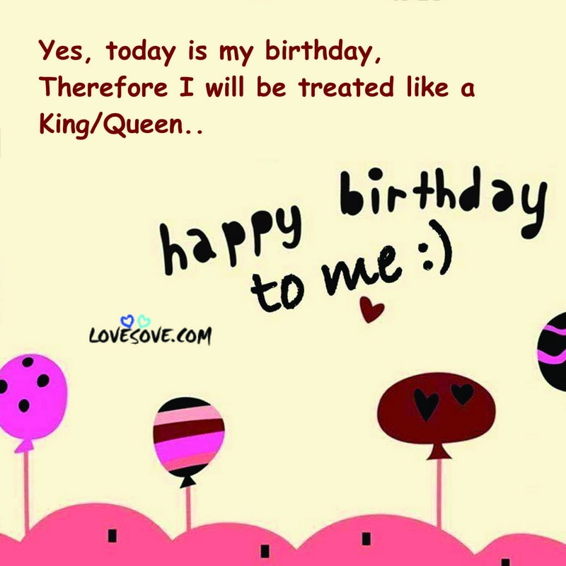 Happy Birthday Wishes To Me Quote, Happy Birthday To Me Quotes Pic, Happy Birthday To Me Short Quote, Best Happy Birthday To Me Quote,