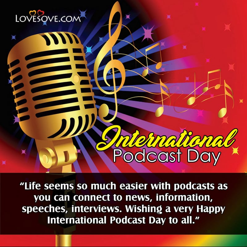 International Podcast Day, International Podcast Day Slogan, International Podcast Day Greetings Images, International Podcast Day Best Images, International Podcast Day Wish Sms,