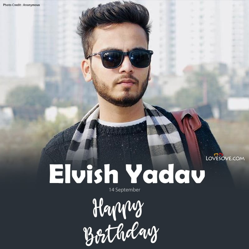 Elvish Yadav Birthday Wishes, Birthday Wishes For Elvish Yadav, Happy Birthday Elvish Yadav