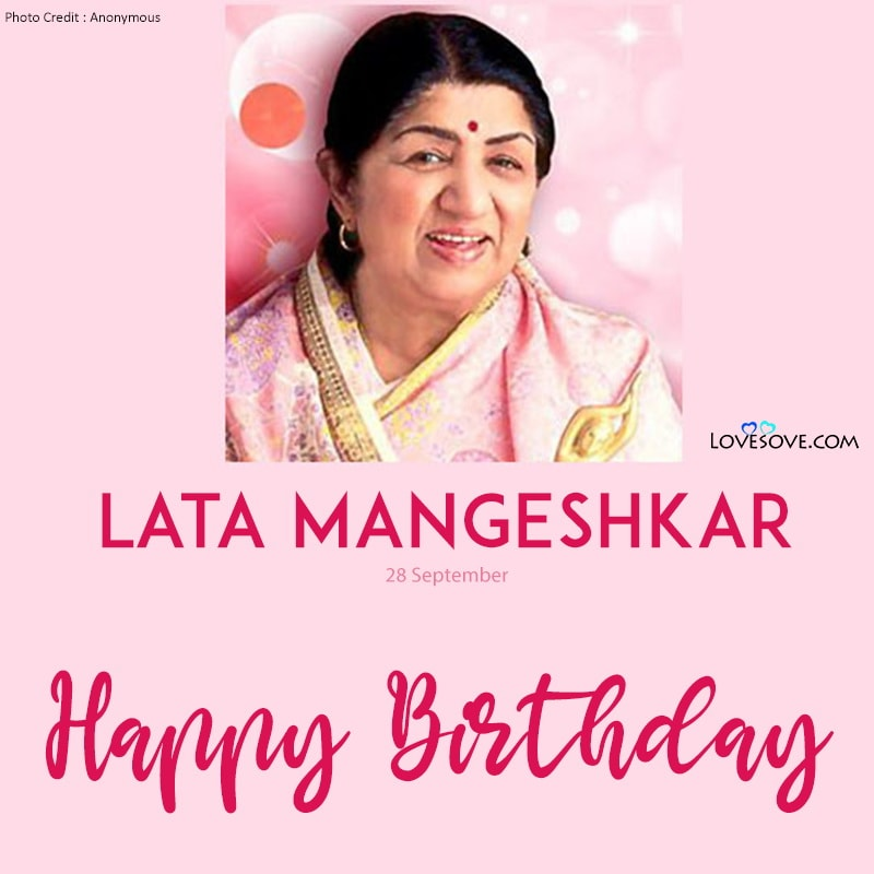 Lata Mangeshkar Birthday Wishes, Happy Birthday Lata Mangeshkar, Birthday Wishes For Lata Mangeshkar, Birthday Status To Lata Mangeshkar,