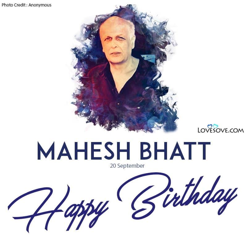 Mahesh Bhatt Birthday Wishes, Happy Birthday Mahesh Bhatt, Birthday Wishes For Mahesh Bhatt,