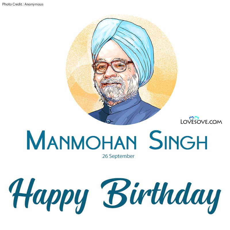 Manmohan Singh Birthday Wishes, Manmohan Singh Birthday Wishes, Happy Birthday Manmohan Singh, Birthday Wishes For Manmohan Singh