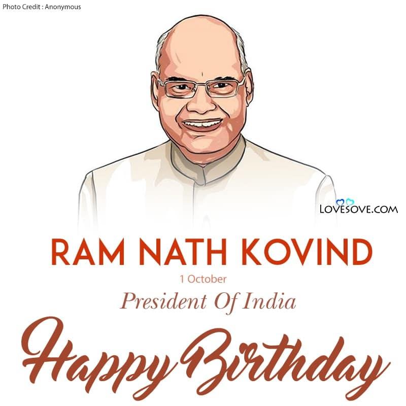 Happy Birthday Ram Nath Kovind, Happy Birthday Ramnath Kovind, Birthday Wishes For Ram Nath Kovind, Birthday Status For Ram Nath Kovind,