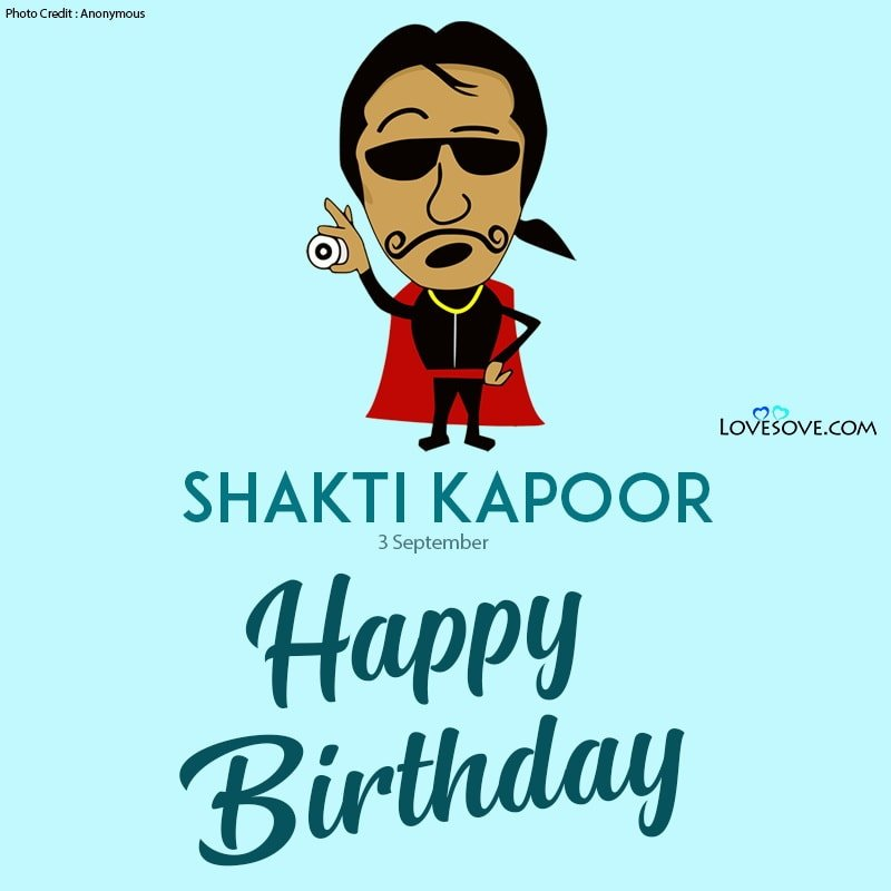 Shakti Kapoor Birthday Wishes, Happy Birthday Shakti Kapoor, Birthday Wishes For Shakti Kapoor,