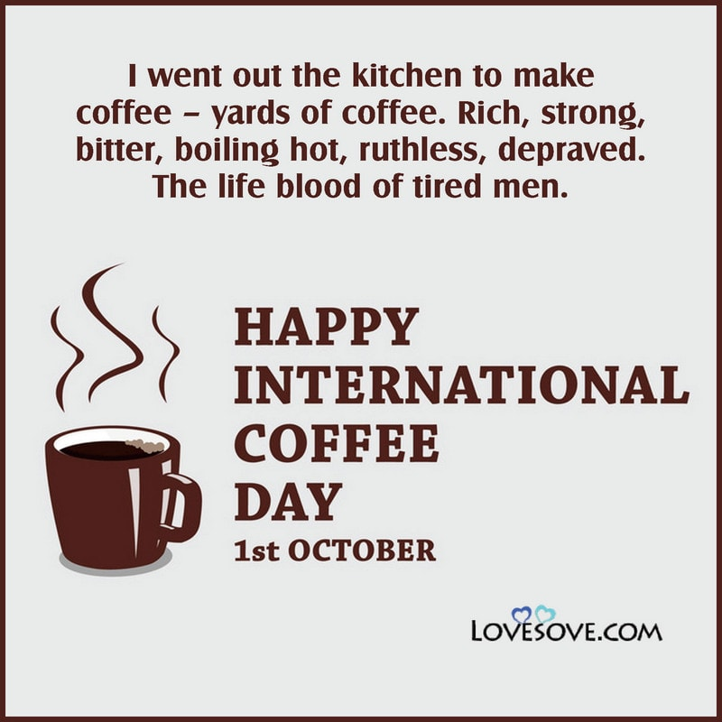 International Coffee Day, International Coffee Day Quotes, International Coffee Day Pics, International Coffee Day Images,