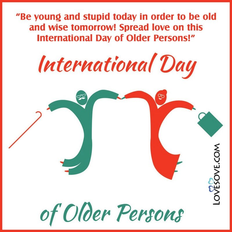 International Day Of The Older Person Quotes, International Day Of The Older Person Wishes, International Day Of The Older Person Images, International Day Of Older Persons Messages,