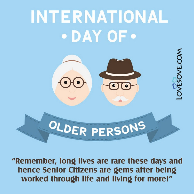 International Day Of Older Persons Status, International Day Of Older Persons Theme, International Day Of Older Persons Slogan, International Day Of Older Persons Pictures,