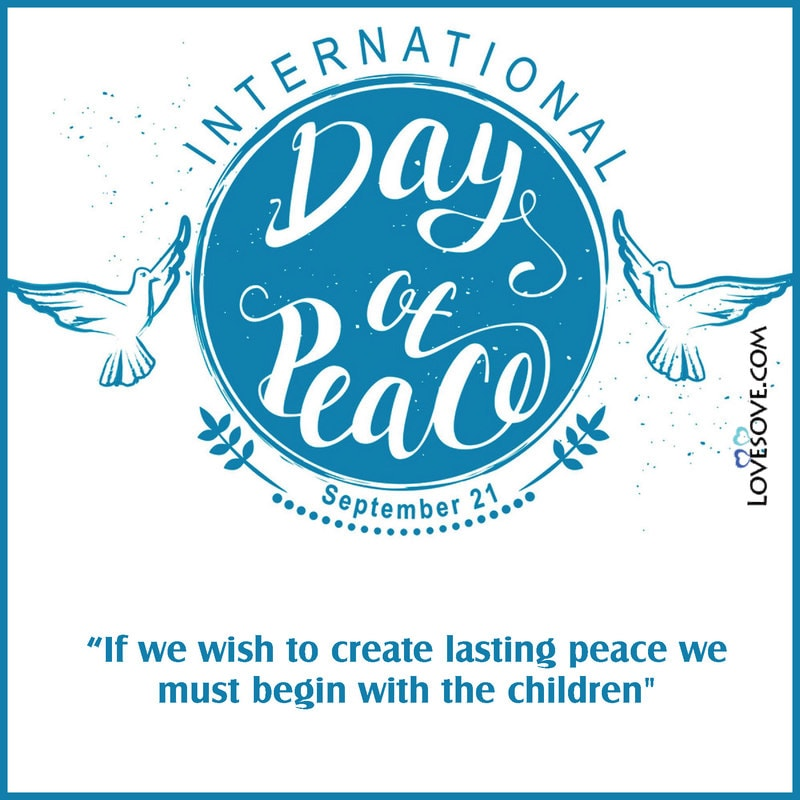 International Day Of Peace, Activities For International Day Of Peace, International Day Of Peace Quotes, International Day Of Peace Activities, International Day Of World Peace, International Day Of Peace Images,