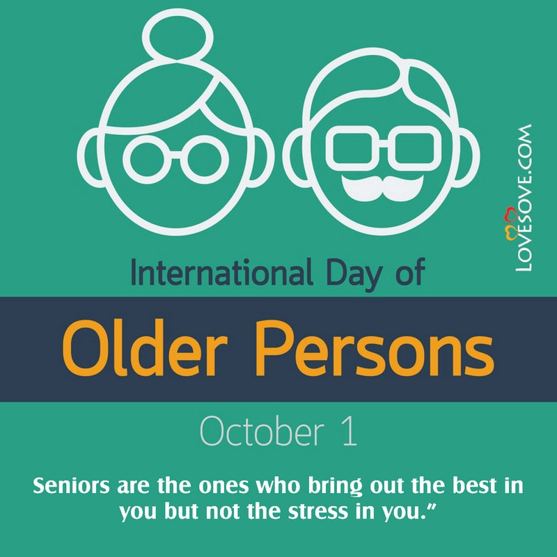 International Day Of Older Persons Wishes, International Day Of Older Persons Images, International Older Persons Day Quotes, International Day Of The Older Person, International Day Of The Older Persons,