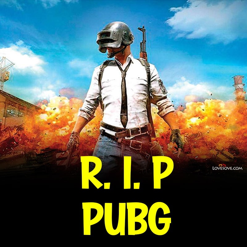 pubg banned in india, pubg game banned in india, rip pubg india, rest in peace pubg india